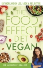 The Food Effect Diet: Vegan : Eat More, Weigh Less, Look & Feel Better