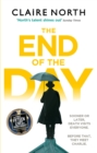 The End of the Day : shortlisted for the Sunday Times/PFD Young Writer of the Year 2017 - Book