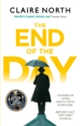 The End of the Day : shortlisted for the Sunday Times/PFD Young Writer of the Year 2017 - eBook