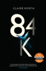 84K : 'An eerily plausible dystopian masterpiece' Emily St John Mandel