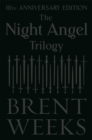 The Night Angel Trilogy : Tenth Anniversary Edition