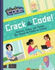 Crack the Code! : Activities, Games, and Puzzles That Reveal the World of Coding! - Book