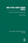 Milton and Free Will : An Essay in Criticism and Philosophy