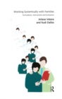 Working Systemically with Families : Formulation, Intervention and Evaluation
