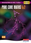 Advancing Maths for AQA: Pure Core 1 & 2  2nd Edition (C1 & C2)
