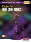 Revise for Advancing Maths for AQA 2nd Edition Pure Core Maths 1