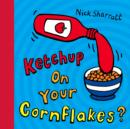 Ketchup on Your Cornflakes? - Book