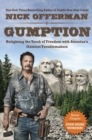 Gumption : Relighting the Torch of Freedom with America's Gutsiest Troublemakers