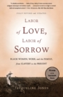 Labor of Love, Labor of Sorrow : Black Women, Work, and the Family, from Slavery to the Present