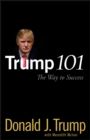 Trump 101 : The Way to Success