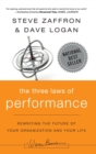 The Three Laws of Performance : Rewriting the Future of Your Organization and Your Life