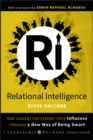 Relational Intelligence : How Leaders Can Expand Their Influence Through a New Way of Being Smart