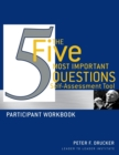 The Five Most Important Questions Self Assessment Tool : Participant Workbook