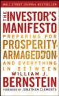 The Investor's Manifesto : Preparing for Prosperity, Armageddon, and Everything in Between