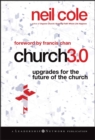 Church 3.0 : Upgrades for the Future of the Church