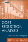 Cost Reduction Analysis : Tools and Strategies