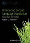 Introducing Second Language Acquisition : Perspectives and Practices