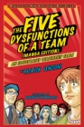 The Five Dysfunctions of a Team : An Illustrated Leadership Fable Manga Edition