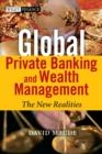 Global Private Banking and Wealth Management : The New Realities