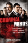 Criminal Minds : Sociopaths, Serial Killers, and Other Deviants