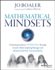 Mathematical Mindsets : Unleashing Students' Potential Through Creative Math, Inspiring Messages and Innovative Teaching - Book