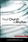 Your Church in Rhythm : The Forgotten Dimensions of Seasons and Cycles