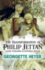 The Transformation of Philip Jettan: (later published as Powder and Patch) : (later published as Powder and Patch)