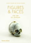 Figures & Faces : The Art of Jewelry
