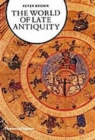 The World of Late Antiquity : AD 150-750