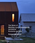 The Work of MacKay-Lyons Sweetapple Architects : Economy as Ethic