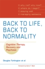 Back to Life, Back to Normality : Cognitive Therapy, Recovery and Psychosis