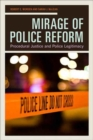 Mirage of Police Reform : Procedural Justice and Police Legitimacy