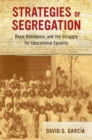Strategies of Segregation : Race, Residence, and the Struggle for Educational Equality