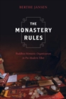The Monastery Rules : Buddhist Monastic Organization in Pre-Modern Tibet