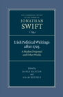 Irish Political Writings after 1725 : A Modest Proposal and Other Works