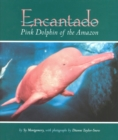 Encantado : Pink Dolphin of the Amazon