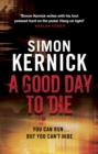 A Good Day to Die : (Dennis Milne 2) - Book