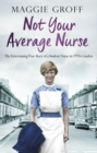 Not your Average Nurse : The Entertaining True Story of a Student Nurse in 1970s London