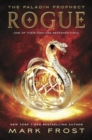 The Paladin Prophecy: Rogue : Book Three