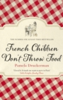 French Children Don't Throw Food - Book