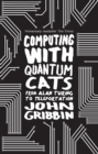 Computing with Quantum Cats : From Colossus to Qubits