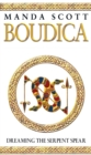 Boudica:Dreaming The Serpent Spear : A Novel of Roman Britain: Boudica 4