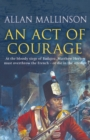 An Act Of Courage : (Matthew Hervey 7)