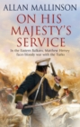 On His Majesty's Service : (Matthew Hervey 11)