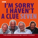 I'm Sorry I Haven't a Clue : Volume 7
