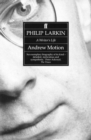 Philip Larkin: A Writer's Life