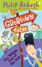 Grubtown Tales: The Wrong End of the Dog : Grubtown Tales - Book
