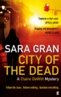 City of the Dead : A Claire DeWitt Mystery