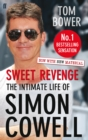 Sweet Revenge : The Intimate Life of Simon Cowell