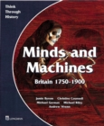 Minds and Machines Britain 1750 to 1900 Pupil's Book - Book